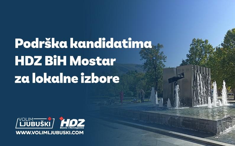 Podrška kandidatima HDZ BiH Mostar za lokalne izbore