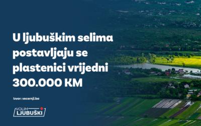 U ljubuškim selima postavljaju se plastenici vrijedni 300.000 KM